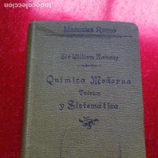 Libros antiguos: LIBRO-QUÍMICA MODERNA,TEÓRICA Y SISTEMÁTICA-1912-ADRIÁN ROMO-SIR WILLIAM RAMSAY-BUEN ESTADO-VER FOTO. Lote 191068128