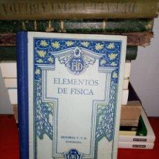 Libros antiguos: ELEMENTOS DE FÍSICA. F. T. D. 1930. Lote 205799137