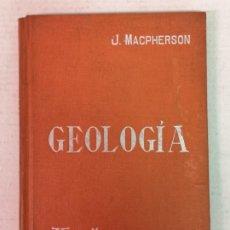 Libros antiguos: GEOLOGÍA J. MACPHERSON MAUALES SOLER. Lote 206323630