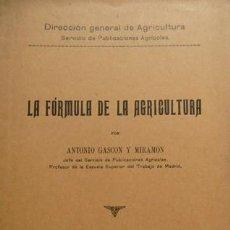 Libros antiguos: GASCÓN Y MIRAMÓN, ANTONIO. LA FÓRMULA DE LA AGRICULTURA. 1930.. Lote 206784188