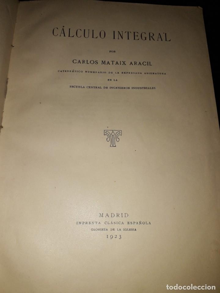 Libros antiguos: LIBRO 2132 CALCULO INTEGRAL CARLOS MATAIX ARACIL 1923 - Foto 2 - 206985757