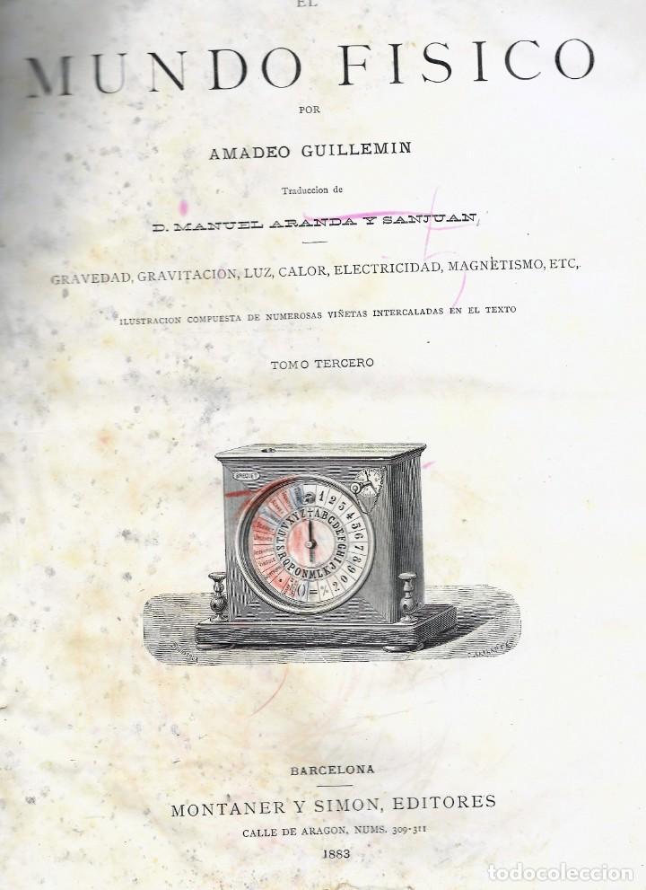 Libros antiguos: EL MUNDO FÍSICO, TOMO III, AMADEO GUILLEMÍN, MONTANER Y SIMON EDITORES, BARCELONA 1883 - Foto 2 - 207040826