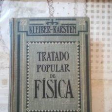 Libros antiguos: TRATADO POPULAR DE FÍSICA - JUAN KLEIBER / DR. B. KARSTEN - 4ª EDICIÓN, REVISADA - 1918. Lote 207179736