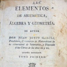 Libros antiguos: ELEMENTOS DE ARITMETICA ALGEBRA Y GEOMETRIA. POR JUAN JUSTO GARCIA. AÑO 1821. Lote 207223611