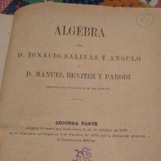 Libros antiguos: ALGEBRA POR IGNACIO SALINAS Y ANGULO Y MANUEL BENITEZ Y PARODI SEGUNDA PARTE PRPM 49. Lote 207238633