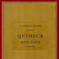 Libros antiguos: AÑO 1906. TRATADO ELEMENTAL DE QUIMICA. TOMO I. QUIMICA INORGANICA. E. HERRERO DUCLOUX. AREGENTINA.. Lote 285264993