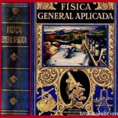 Livros antigos: AÑO 1935 - BIBLIOTECA HISPANIA. FISICA GENERAL APLICADA. FRANCISCO SINTES OLIVES. ED. RAMON SOPENA.. Lote 207401916