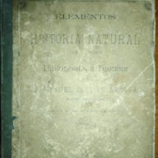 Libros antiguos: LIBRO ELEMENTOS DE HISTORIA NATURAL EISIOLOGIA E HIGIENE MANUEL DÍAZ ARGAYA ZARAGOZA 1895 CIENCIAS. Lote 207427373