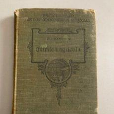Libros antiguos: QUÍMICA AGRÍCOLA. 1915. E.CHANCRIN. Lote 207756193