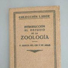 Libros antiguos: INTRODUCCIÓN AL ESTUDIO DE LA ZOOLOGÍA, F. GARCÍA DEL CID Y DE ARIAS, 1928. Lote 207945276