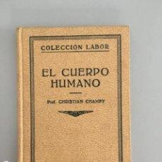 Libros antiguos: EL CUERPO HUMANO, PROF. CHRISTIAN CHAMPY, EDITORIAL LABOR, 1931. Lote 207945791