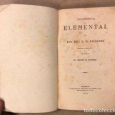 Libros antiguos: GEOMETRÍA ELEMENTAL. ZOEL G. DE GALDEANO, ESTABLECIMIENTO TIPOGRÁFICO GREGORIO JUSTE (1882).. Lote 208193960