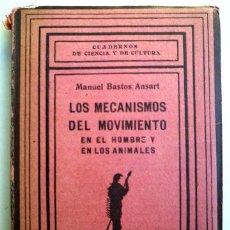 Libros antiguos: BASTOS, MANUEL - LOS MECANISMOS DEL MOVIMIENTO EN EL HOMBRE Y EN LOS ANIMALES - MADRID 1927. Lote 208223185