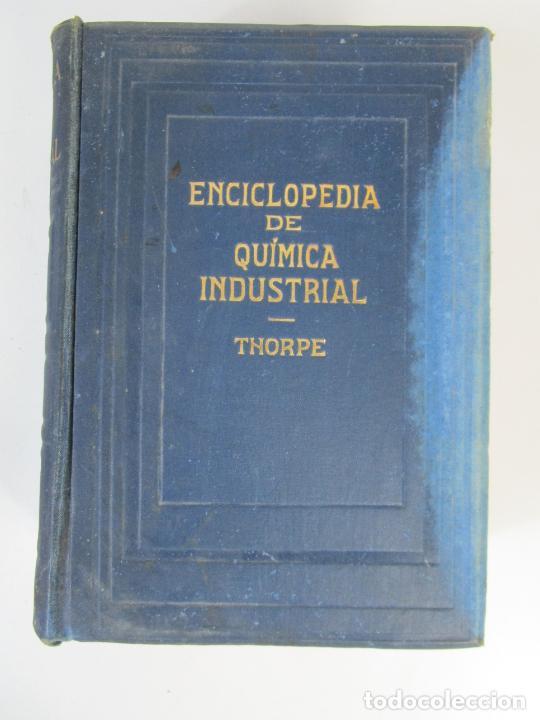 Libros antiguos: Enciclopedia de Química Industrial - Sir Edward Thorpe - Tomos V,VI - Ed Labor - Año 1923 - Foto 2 - 208228715