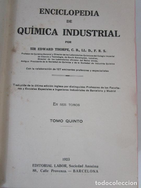 Libros antiguos: Enciclopedia de Química Industrial - Sir Edward Thorpe - Tomos V,VI - Ed Labor - Año 1923 - Foto 3 - 208228715