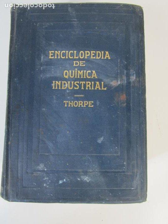 Libros antiguos: Enciclopedia de Química Industrial - Sir Edward Thorpe - Tomos V,VI - Ed Labor - Año 1923 - Foto 8 - 208228715