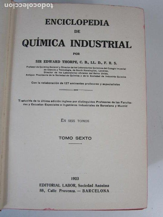 Libros antiguos: Enciclopedia de Química Industrial - Sir Edward Thorpe - Tomos V,VI - Ed Labor - Año 1923 - Foto 9 - 208228715