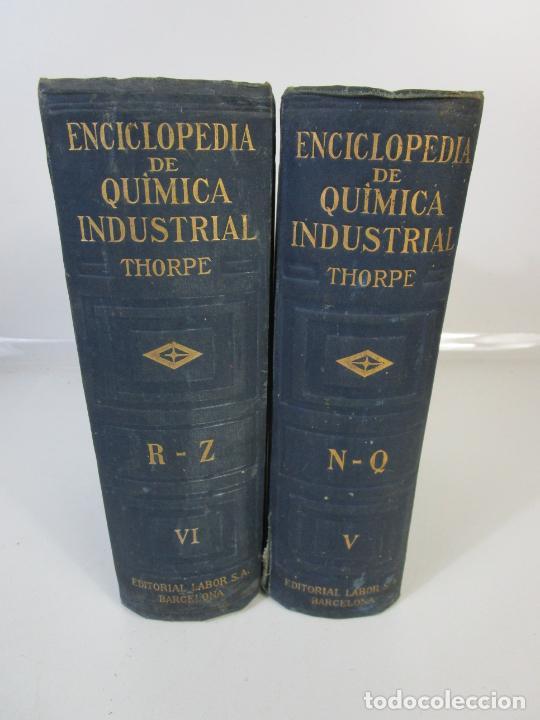 ENCICLOPEDIA DE QUÍMICA INDUSTRIAL - SIR EDWARD THORPE - TOMOS V,VI - ED LABOR - AÑO 1923 (Libros Antiguos, Raros y Curiosos - Ciencias, Manuales y Oficios - Física, Química y Matemáticas)