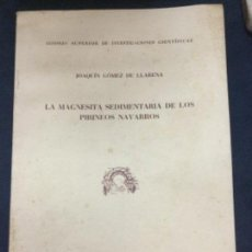 Libros antiguos: LA MAGNESITA SEDIMENTARIA DE LOS PIRINEOS NAVARROS - JOAQUIN GOMEZ DE LLARENA - 1952 19P.+20FIGURAS. Lote 208289591
