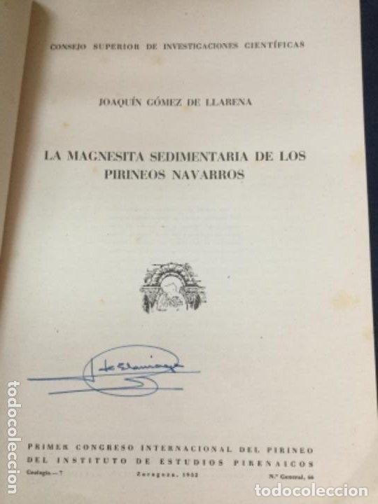 Libros antiguos: LA MAGNESITA SEDIMENTARIA DE LOS PIRINEOS NAVARROS - JOAQUIN GOMEZ DE LLARENA - 1952 19p.+20FIGURAS - Foto 2 - 208289591