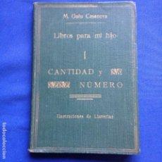 Libros antiguos: LIBROS PARA MI HIJO- I CANTIDAD Y NÚMERO-AUT. GUIU CASANOVA . ILUSTRAC. LLAVERÍAS- AÑOS 20-. Lote 208355338