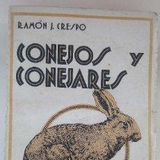 Libros antiguos: CONEJOS Y CONEJARES. RAMÓN J. CRESPO. ESPASA CALPE 1927. Lote 208734793