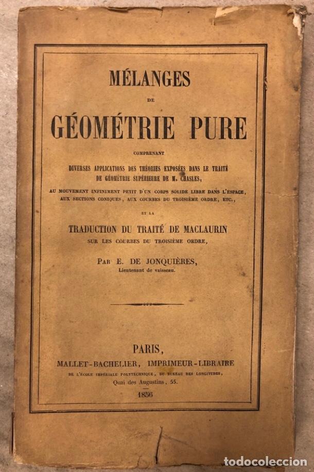 MÉLANGES DE GÉOMÉTRIE PURE. TRADUCTION DU TRAITÉ DE MACLAURIN PAR E. DE JONQUIÉRES. 1856 (Libros Antiguos, Raros y Curiosos - Ciencias, Manuales y Oficios - Física, Química y Matemáticas)