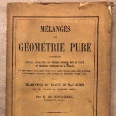 Libros antiguos: MÉLANGES DE GÉOMÉTRIE PURE. TRADUCTION DU TRAITÉ DE MACLAURIN PAR E. DE JONQUIÉRES. 1856. Lote 209072340