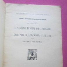 Libros antiguos: EL PALEOLITICO DE CUEVA MORIN SANTANDER CLIMATOLOGIA CUATERNARIA CONDE DE LA VEGA DEL SELLA 1921. Lote 209115485