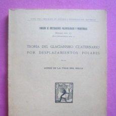 Libros antiguos: TEORIA DEL GLACIARISMO CUATERNARIO POR DESPLAZAMIENTOS POLARES AÑO1927.. Lote 209153078