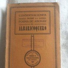 Libros antiguos: CONSIDERACIONES SOBRE LA FORMA DE ABONAR EL ALBARICOQUE 1919 - MIGUEL MAYOL GARCIA - 31P. 19,5X12CM. Lote 209206205