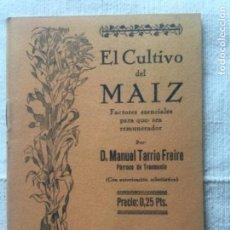 Libros antiguos: EL CULTIVO DEL MAIZ - FACTORES ESENCIALES PARA QUE SEA REMUNERADOR - MANUEL TARRIO - 16P 15X11. Lote 209208095