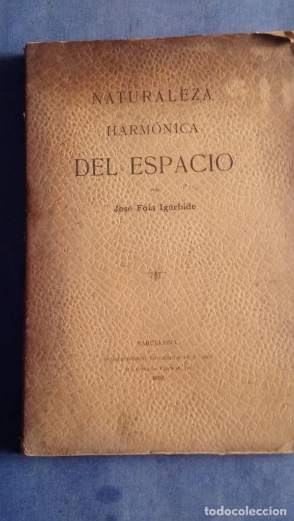 NATURALEZA HARMONICA DEL ESPACIO DE JOSE FOLA IGURBIDE. EDICIÓN DE 1902 (Libros Antiguos, Raros y Curiosos - Ciencias, Manuales y Oficios - Física, Química y Matemáticas)