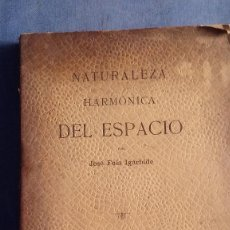 Libros antiguos: NATURALEZA HARMONICA DEL ESPACIO DE JOSE FOLA IGURBIDE. EDICIÓN DE 1902. Lote 209246375