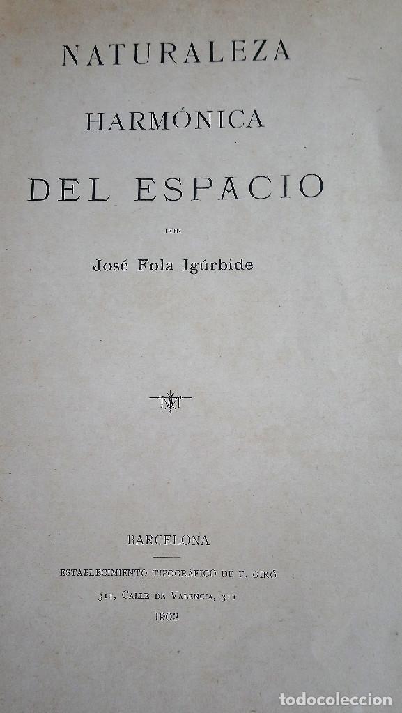 Libros antiguos: Naturaleza Harmonica del Espacio de Jose Fola igurbide. Edición de 1902 - Foto 3 - 209246375