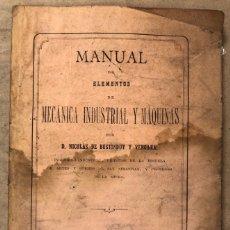 Libros antiguos: MANUAL DE ELEMENTOS DE MECÁNICA INDUSTRIAL Y MÁQUINAS. NICOLÁS DE BUSTINDUY Y VERGARA. 1883.. Lote 182132492
