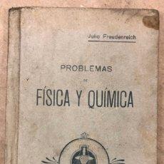 Libros antiguos: PROBLEMAS DE FÍSICA Y QUÍMICA. J. FREUDENREICH. TIPOGRAFÍA BAROJA 1920 (SAN SEBASTIÁN. Lote 182551561