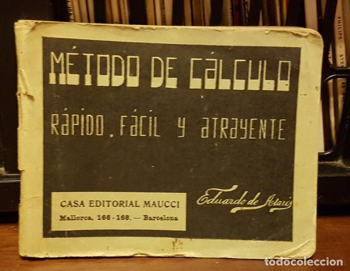 MÉTODO DE CÁLCULO RÁPIDO FÁCIL Y ATRAYENTE - EXPOSICIÓN UNIVERSAL BARCELONA 1929 (Libros Antiguos, Raros y Curiosos - Ciencias, Manuales y Oficios - Física, Química y Matemáticas)