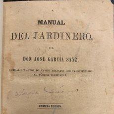 Libros antiguos: MANUAL DEL JARDINERO. JOSÉ GARCIA SANZ. Lote 210763674