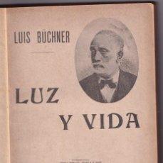 Libros antiguos: LUIS BÜCHNER: LUZ Y VIDA. VALENCIA, SEMPERE, 1903. CIENCIA. FILOSOFÍA. Lote 210829457