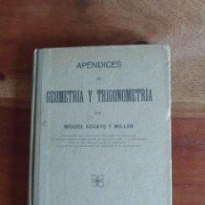 Libros antiguos: APÉNDICES DE GEOMETRÍA Y TRIGONOMETRÍA. AGUADO MILLÁN .1927. Lote 211277307