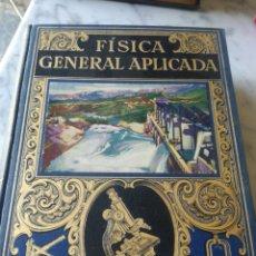 Livros antigos: LIBRO FISICA GENERAL APLICADA. ED.RAMON SOPENA. BARCELONA 1934. Lote 211555791
