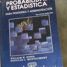 Libros antiguos: PROBABILIDAD Y ESTADÍSTICA PARA INGENIERÍA Y ADMINISTRACIÓN - WILLIAM W. HINES Y DOUGLAS C. MONTGOME. Lote 192623691