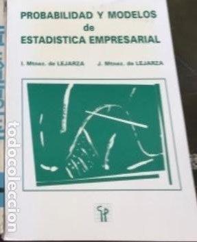 PROBABILIDAD Y MODELOS DE ESTADÍSTICA EMPRESARIAL DE LEJARZA. (Libros Antiguos, Raros y Curiosos - Ciencias, Manuales y Oficios - Física, Química y Matemáticas)