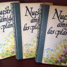 Libros antiguos: NUESTRAS AMIGAS LAS PLANTAS. DANIELE MANTA. 3 TOMOS. Lote 212285511