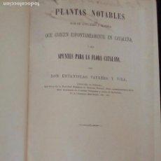 Libros antiguos: PLANTAS NOTABLES QUE CRECEN ESPONTANEAMENTE EN CATALUÑA. ESTANISLAO VAYREDA Y VILA. MADRID 1879.. Lote 212541962