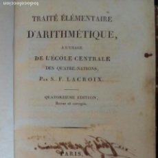 Libros antiguos: TRAITE ELEMENTAIRE D'ARITHMETIQUE. S.F. LACROIX. 1818.. Lote 212548377