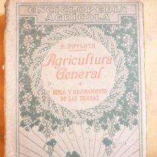 Libros antiguos: AGRICULTURA GENERAL-SUELO Y MEJORAMIENTO DE LAS TIERRAS-P.DIFFLOTH. Lote 212651363