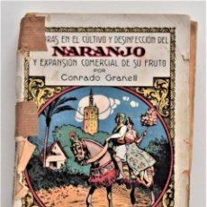 Libros antiguos: MEJORAS EN EL CULTIVO Y DESINFECCIÓN DEL NARANJO... - CONRADO GRANELL - MADRID 1926. Lote 212890678