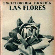 Libros antiguos: ENCICLOPEDIA GRÁFICA LAS FLORES (ED. CERVANTES, 1930). Lote 213054996